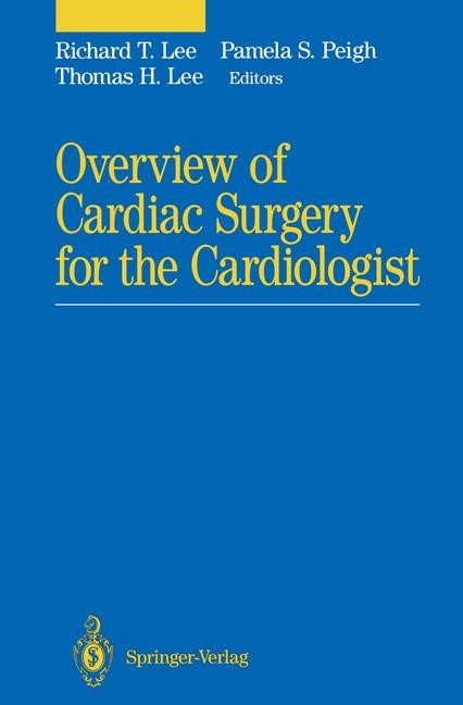 Abbildung von Lee / Peigh | Overview of Cardiac Surgery for the Cardiologist | 1993
