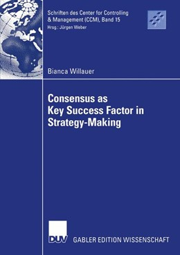 Abbildung von Willauer | Consensus as Key Success Factor in Strategy-Making | 2005