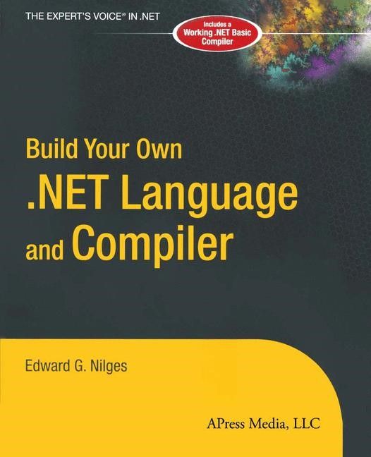 Abbildung von Nilges | Build Your Own .NET Language and Compiler | Softcover reprint of the original 1st ed. | 2004