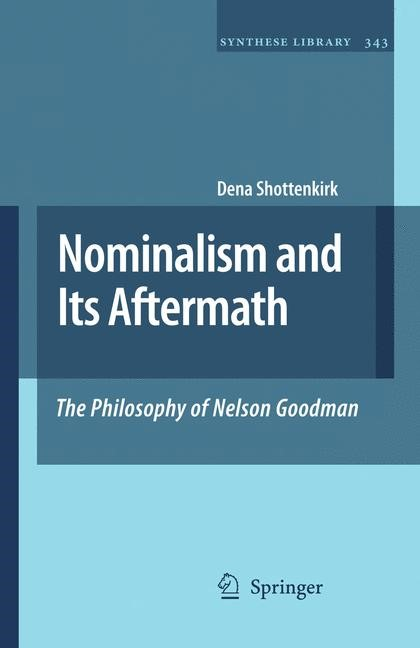 Abbildung von Shottenkirk | Nominalism and Its Aftermath: The Philosophy of Nelson Goodman | 2009