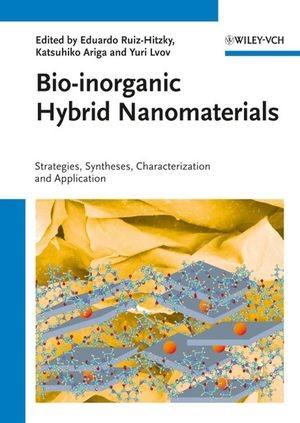 Abbildung von Ruiz-Hitzky / Ariga / Lvov   Bio-inorganic Hybrid Nanomaterials   2007