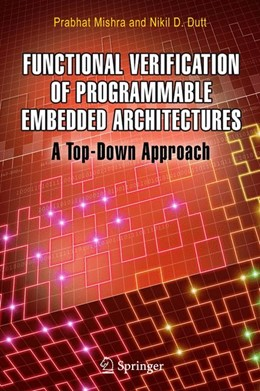 Abbildung von Mishra / Dutt | Functional Verification of Programmable Embedded Architectures | 2005 | A Top-Down Approach