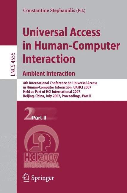 Abbildung von Stephanidis | Universal Access in Human-Computer Interaction. Ambient Interaction | 2007