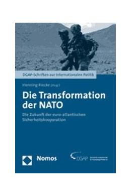 Abbildung von Riecke | Die Transformation der NATO | 2006 | Die Zukunft der euro-atlantisc...