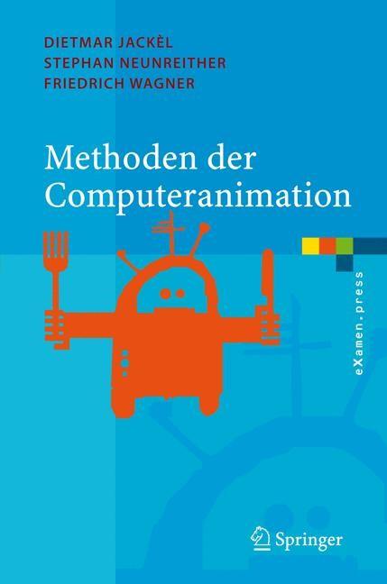 Abbildung von Jackèl / Neunreither / Wagner   Methoden der Computeranimation   2006