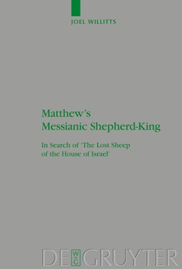Abbildung von Willitts | Matthew's Messianic Shepherd-King | 2007 | In Search of 'The Lost Sheep o... | 147