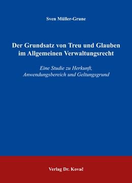 Abbildung von Müller-Grune | Der Grundsatz von Treu und Glauben im Allgemeinen Verwaltungsrecht | 2006 | Eine Studie zu Herkunft, Anwen... | 16