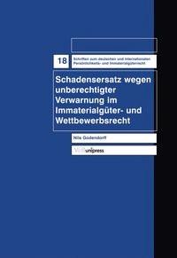 Abbildung von Godendorff   Schadensersatz wegen unberechtigter Verwarnung im Immaterialgüter- und Wettbewerbsrecht   2007