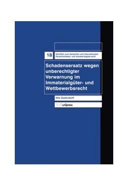 Abbildung von Godendorff | Schadensersatz wegen unberechtigter Verwarnung im Immaterialgüter- und Wettbewerbsrecht | 2007