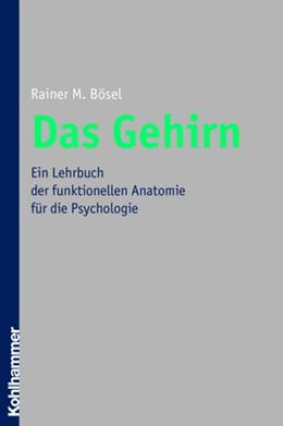 Abbildung von Bösel | Das Gehirn | 2006 | Ein Lehrbuch der funktionellen...