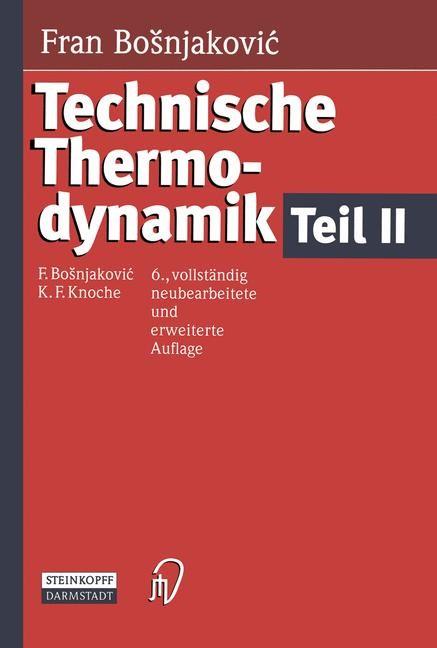 Technische Thermodynamik Teil II | Bosnjakovic / Knoche | 6., vollst. überarb. u. erw. Aufl., 1997 | Buch (Cover)
