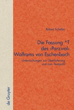 Abbildung von Schöller   Die Fassung *T des 'Parzival' Wolframs von Eschenbach   2009   Untersuchungen zur Überlieferu...   56 (290)