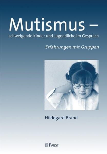 Mutismus - schweigende Kinder und Jugendliche im Gespräch | Brand, 2009 (Cover)
