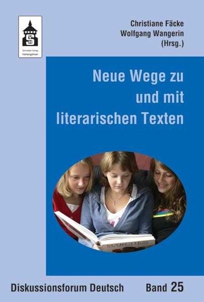Abbildung von Fäcke / Wangerin | Neue Wege zu und mit literarischen Texten | 2007