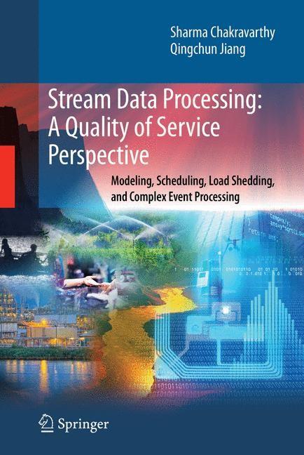 Abbildung von Chakravarthy / Jiang | Stream Data Processing: A Quality of Service Perspective | 2009