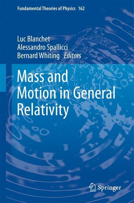 Abbildung von Blanchet / Spallicci / Whiting | Mass and Motion in General Relativity | 2011