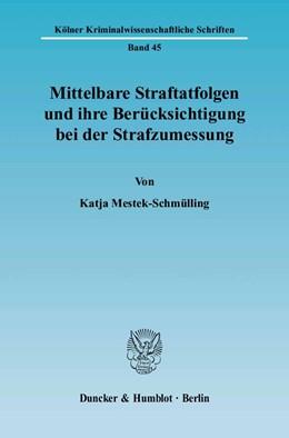 Abbildung von Mestek-Schmülling   Mittelbare Straftatfolgen und ihre Berücksichtigung bei der Strafzumessung   2004   45
