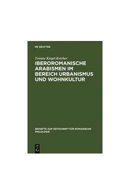 Abbildung von Kiegel-Keicher | Iberoromanische Arabismen im Bereich Urbanismus und Wohnkultur | Reprint 2011 | 2005 | Sprachliche und kulturhistoris... | 324