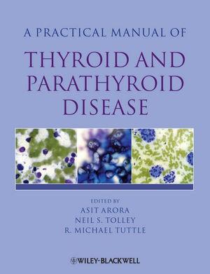 Abbildung von Arora / Tolley / Tuttle   Practical Manual of Thyroid and Parathyroid Disease   1. Auflage   2010