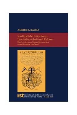 Abbildung von Badea   Kurfürstliche Präeminenz, Landesherrschaft und Reform   1. Auflage   2009   154   beck-shop.de