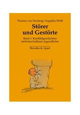 Abbildung von Freyberg / Wolff | Störer und Gestörte | 1. Auflage | 2008 | Band 1: Konfliktgeschichte nic...
