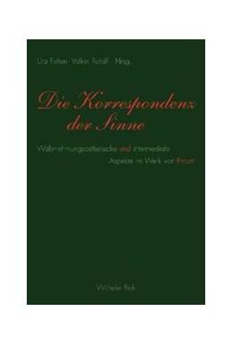 Abbildung von Felten / Roloff | Die Korrespondenz der Sinne | 2008 | Wahrnehmungsästhetische und in...