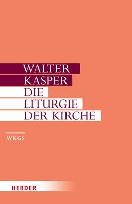 Abbildung von Kasper / Augustin / Krämer | Walter Kasper: Gesammelte Werke | 2010 | Band 10: Die Liturgie der Kirc...