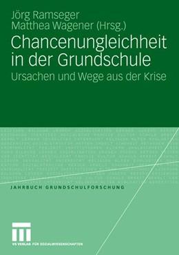Abbildung von Ramseger / Wagener | Chancenungleichheit in der Grundschule | 2008 | Ursachen und Wege aus der Kris... | 12