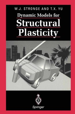 Abbildung von Stronge / Yu | Dynamic Models for Structural Plasticity | 1st ed. 1993. Corr. 2nd printing | 1995