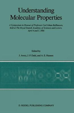 Abbildung von Avery / Dahl / Hansen | Understanding Molecular Properties | 1987 | A Symposium in Honour of Profe...