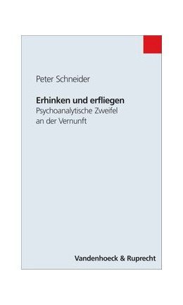 Abbildung von Schneider | Erhinken und erfliegen | 2001 | Psychoanalytische Zweifel an d...