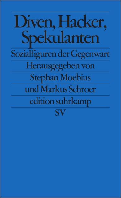 Abbildung von Moebius / Schroer   Diven, Hacker, Spekulanten   2010