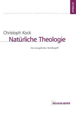 Abbildung von Kock | Natürliche Theologie | 2001 | Ein evangelischer Streitbegrif... | Band 31