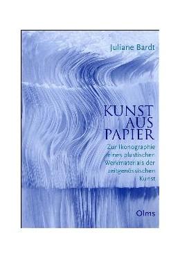 Abbildung von Bardt | Kunst aus Papier | 2., unveränderte Auflage 2016 | 2016 | Zur Ikonographie eines plastis... | 169