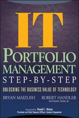 Abbildung von Maizlish / Handler   IT (Information Technology) Portfolio Management Step-by-Step   2005   Unlocking the Business Value o...