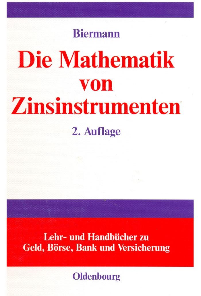 Abbildung von Biermann   Die Mathematik von Zinsinstrumenten   überarbeitete Auflage   2002