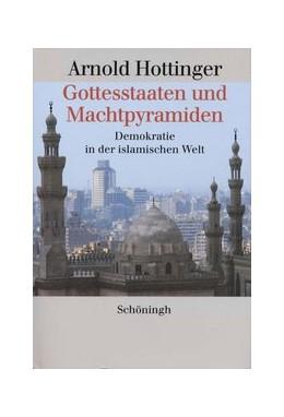 Abbildung von Hottinger | Gottesstaaten und Machtpyramiden | 2000 | Demokratie in der islamischen ...