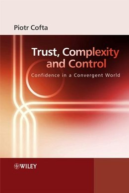 Abbildung von Cofta | Trust, Complexity and Control | 2007 | Confidence in a Convergent Wor...