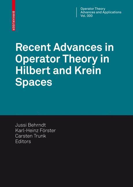 Abbildung von Behrndt / Förster / Trunk   Recent Advances in Operator Theory in Hilbert and Krein Spaces   1st Edition.   2009