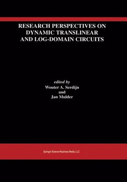 Abbildung von Serdijn / Mulder | Research Perspectives on Dynamic Translinear and Log-Domain Circuits | <em>Reprinted from ANALOG INTEGRATED CIRCUITS AND SIGNAL PROCESSING, 22:2-3</em> | 2000 | 550