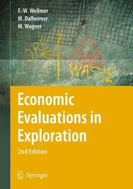 Abbildung von Wellmer / Dalheimer / Wagner | Economic Evaluations in Exploration | 2nd corr. and revised ed. | 2007