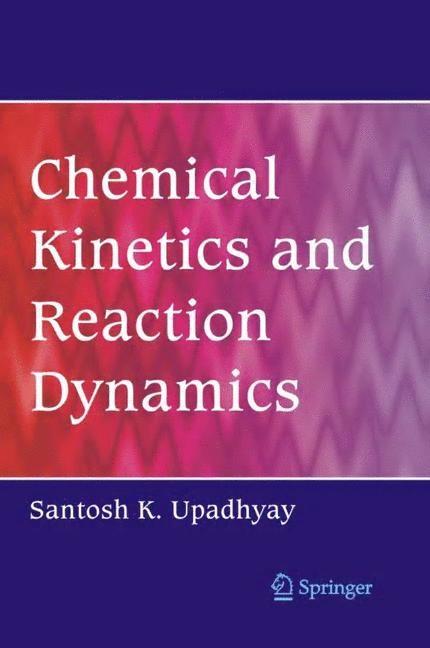 Abbildung von Upadhyay | Chemical Kinetics and Reaction Dynamics | 2006