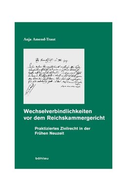 Abbildung von Amend-Traut | Wechselverbindlichkeiten vor dem Reichskammergericht | 2009 | Praktiziertes Zivilrecht in de... | 54