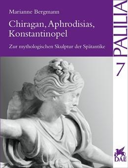 Abbildung von Bergmann | Chiragan, Aphrodisias, Konstantinopel | 2000 | Zur mythologischen Skulptur de... | 07