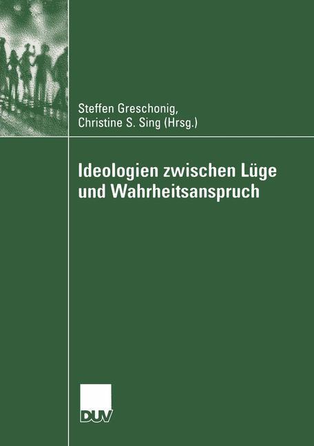 Abbildung von Greschonig / Sing | Ideologien zwischen Lüge und Wahrheitsanspruch | 2004