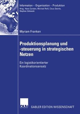 Abbildung von Franken   Produktionsplanung und -steuerung in strategischen Netzen   2004   Ein logistikorientierter Koord...