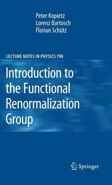 Abbildung von Kopietz / Bartosch / Schütz | Introduction to the Functional Renormalization Group | 2010