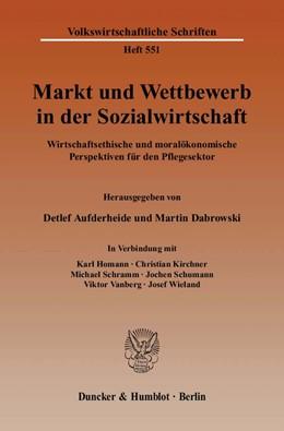 Abbildung von Aufderheide / Dabrowski | Markt und Wettbewerb in der Sozialwirtschaft | 2007 | Wirtschaftsethische und moralö... | 551