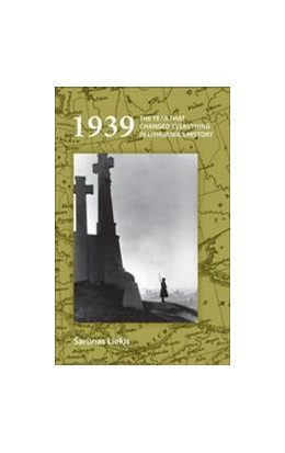 Abbildung von Liekis | 1939: The Year that Changed Everything in Lithuania's History | 2010 | 20