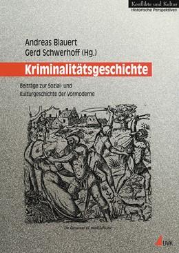 Abbildung von Blauert / Schwerhoff | Kriminalitätsgeschichte | 2000 | Beiträge zur Sozial- und Kultu... | 1